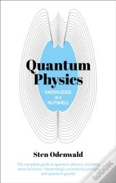 Knowledge In A Nutshell: Quantum Physics