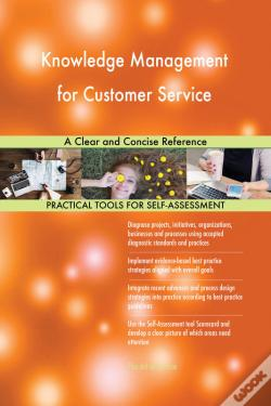 Wook.pt - Knowledge Management For Customer Service A Clear And Concise Reference