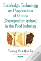 Knowledge, Technology & Applications Of Quinoa (Chenopodium Quinoa) In The Food Industry