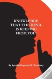 Knowledge That The Devil Is Keeping From You
