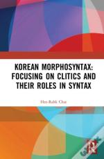 Korean Morphosyntax: Focusing On Clitics And Their Roles In Syntax