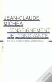 L' Enseignement De L' Ignorance Et Ses Conditions Modernes