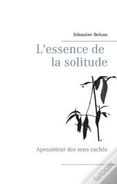 L Essence De La Solitude