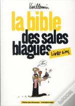 La Bible Des Sales Blagues T.5