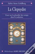 La Clepsydre ; Question De Temps T.1