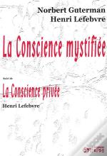 La Conscience Mystifiée ; La Conscience Privée
