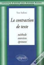 La Contraction De Texte ; Methode ; Exercices ; Epreuves