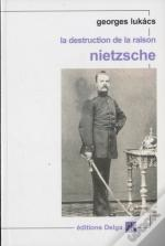 la destruction de la raison ; nietzsche