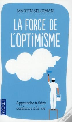 Wook.pt - La Force De L'Optimisme