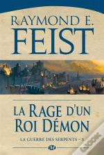 La Guerre Des Serpents, T.3 : La Rage D Un Roi Demon