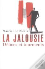 La Jalousie ; Delices Et Tourments