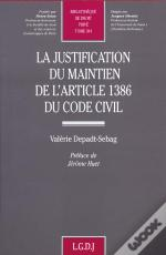 La Justification Du Maintien De L'Article 1386 Du Code Civil T.344