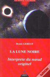 La Lune Noire, Interprete Du Noeud Originel