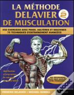 La Methode Delavier De Musculation T.2