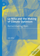 La Nina And The Making Of Climate Optimism