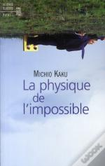La Physique De L'Impossible