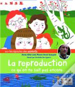 La Reproduction ; Ce Que L'On Ne Sait Encore...