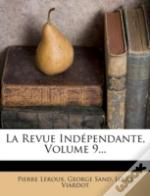 La Revue Independante, Volume 9...