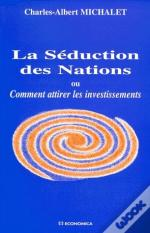 La Seduction Des Nations Ou Comment Attirer Les Investissements
