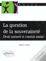La Souverainete Ou La Question De Souverainete ; Droit Naturel Ou Droit Social
