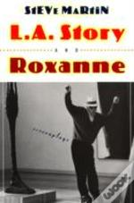 'L.A. Story' And 'Roxanne' Screenplays
