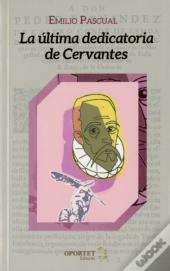 La Ultima Dedicatoria De Cervantes