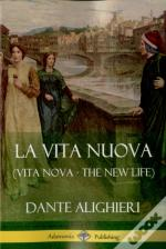 La Vita Nuova (Vita Nova - The New Life)