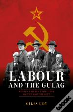 Labour And The Gulag