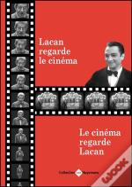 Lacan Regarde Le Cinema, Le Cinema Regar