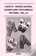 Lacey'S - Socks, Gloves, Scarfs And Two Needle Mittens - Vol. 22