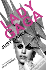 Lady Gaga Just Dance The Biography