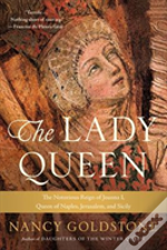 Lady Queen The Notorious Reign Of Joanna