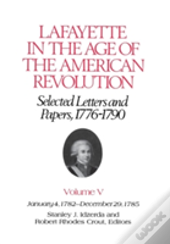 Lafayette In The Age Of The American Revolution