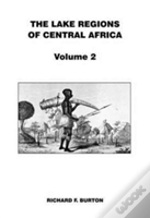 Lake Regions Of Central Africa Volume 2