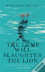 Lamb Will Slaughter The Lion The