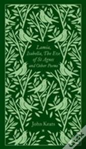 Lamia, Isabella, The Eve Of St Agnes And Other Poems