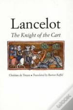Lancelot, Or, The Knight Of The Cart