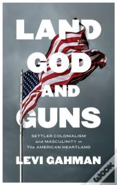 Land, God, And Guns
