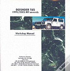 Land Rover Defender Td5 1999-2005 My Onwards Workshop Manual