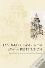 Landmark Cases In The Law Of Restitution