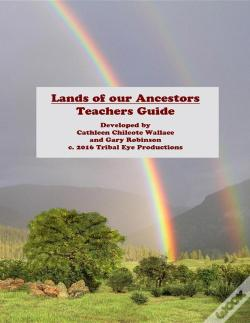 Wook.pt - Lands Of Our Ancestors Teacher'S Guide