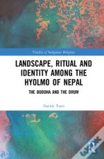 Landscape, Ritual And Identity Among The Hyolmo Of Nepal