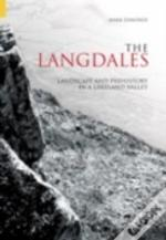Langdales: Landscape And Prehistory In A Lakeland Valley