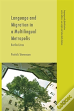 Language And Migration In A Multilingual Metropolis