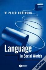 Language In Social Worlds