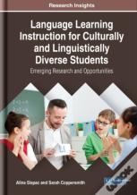 Language Learning Instruction For Culturally And Linguistically Diverse Students: Emerging Research And Opportunities