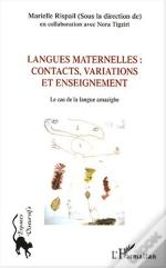 Langues Maternelles ; Contacts, Variations Et Enseignement ; Le Cas De Langue Amazighe