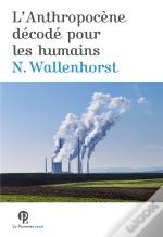 L'Anthropocene Decodee Pour Les Humains