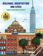 Large Coloring Books For Adults (Buildings, Architecture And Cities)