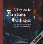 L'Art De La Fantasy Gothique ; Le Meilleur De L'Illustration Gothique Contemporaine